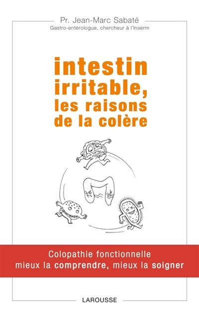 INTESTIN IRRITABLE, LES RAISONS DE LA COLERE